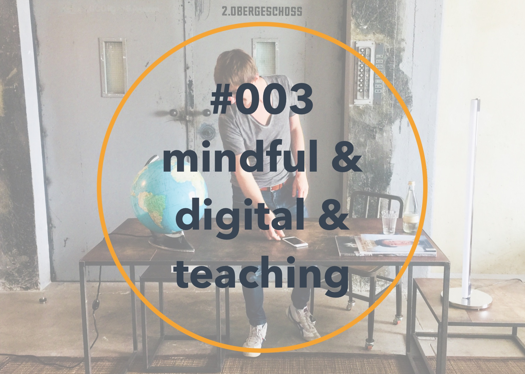 003 mindful and digital and teaching